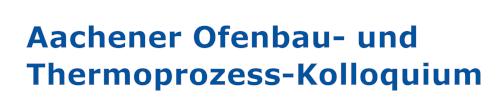 Aachener Ofenbau- und Thermoprozess-Kolloquium